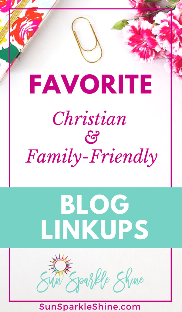 An amazing list of my favorite sites for blog link-ups that welcome Christian and family-friendly content. Which ones are your faves? | SunSparkleShine.com