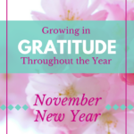 Growing in Gratitude throughout the Year – November New Year Part 1