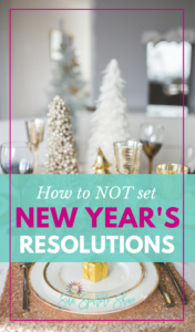 How to Not Make New Year's Resolutions