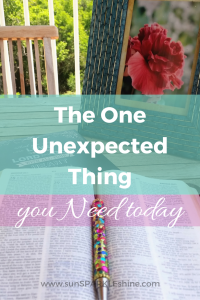The One Unexpected Thing You Need Today