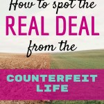 How to Spot the Real Deal from the Counterfeit Life