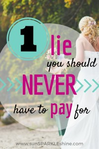 One Lie You Should Never Have to Pay For