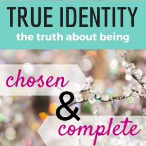 What is it that defines you? Look to God's word to find your true identity. He's called you to be chosen and complete. Now there's no need to look further. The bible offers all you need for life and godliness.