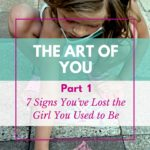 Have you ever felt like your personal identity isn't yours anymore? These 7 signs clue you into what's missing so that you can find a way to bring YOU back.