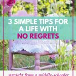 3 Simple Tips for a Life with No Regrets