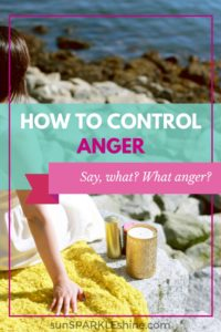 How to Control Anger — What Anger?
