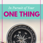 In Pursuit of Your One Thing