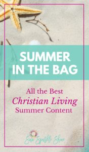 Summer in the Bag – All the Best Christian Living Content