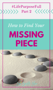 How to Find Your Missing Piece