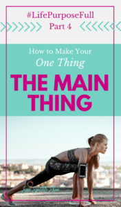 How to Make Your One Thing, The Main Thing