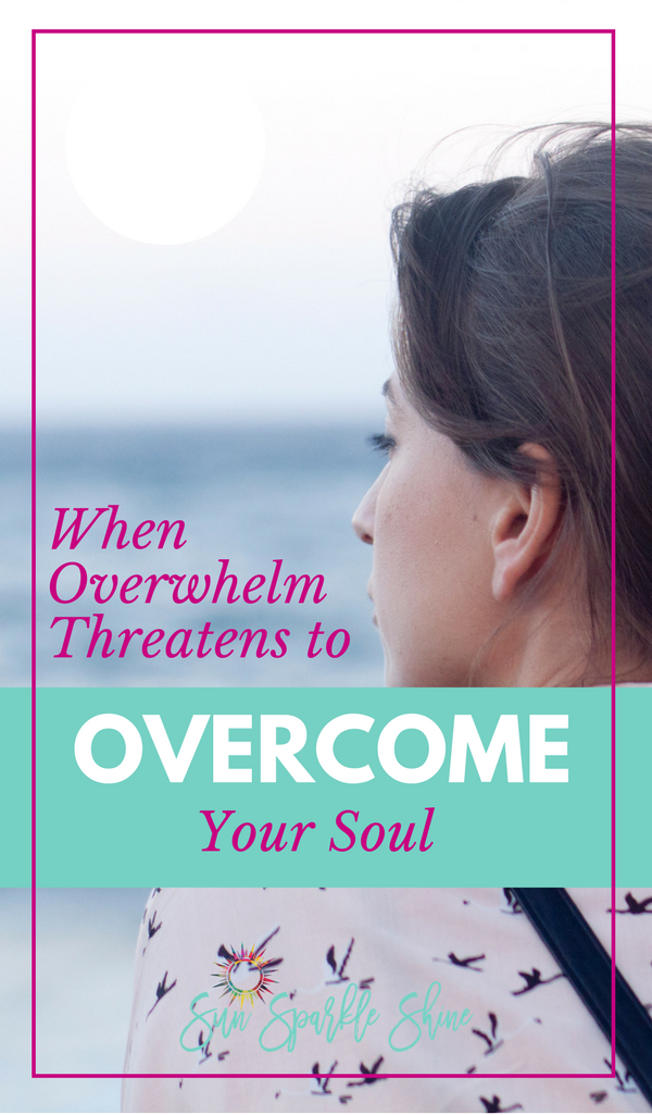 Overcome overwhelm with this ONE thing! SunSparkleShine.com