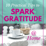 10 Practical Ways to Spark Gratitude in Your Home