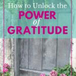 How to Unlock the Power of Gratitude
