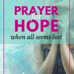 A Prayer for Hope When All Seems  Lost
