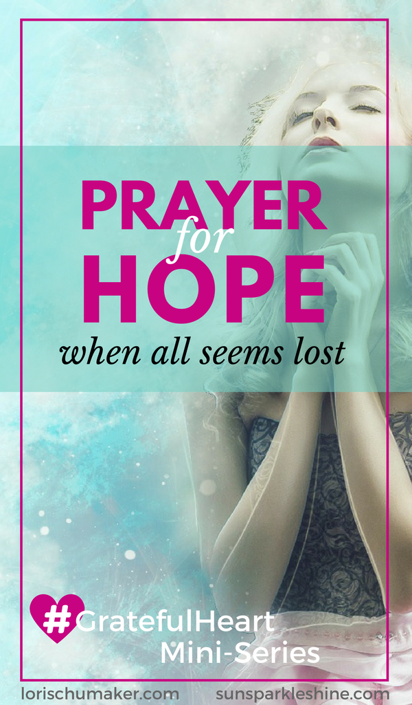 Have you ever felt like all hope was gone? This prayer for hope points us to the Giver of Hope, where we can find courage and hope for another day. Won't you join me in prayer?