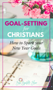 Goal-Setting for Christians – How to Spark your New Year Goals