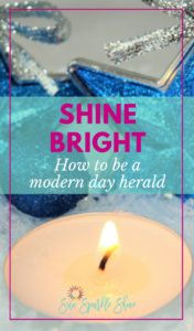 Shine Bright: How to be a modern day Herald