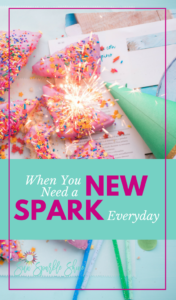 When You Need a New Spark Every Day