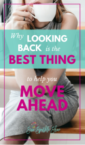 Why Looking Back is the Best Thing to Help you Move Ahead