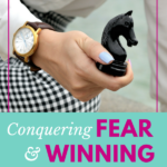 Conquering Fear and Winning the Battle in Your Mind