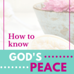 How to Know God's Peace in Hard Times