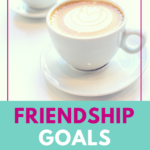 The Best Way to Unlock Your Friendship Goals