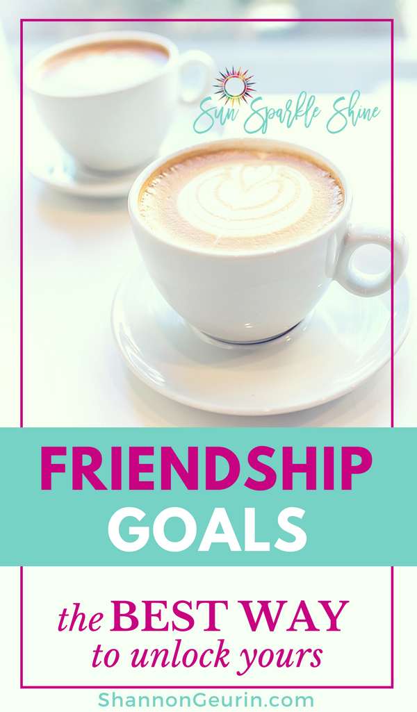 Are you seeking lasting friendships? We all have friendship goals. Here's the number one way to achieve them and the one thing that's been holding you back.  SunSparkleShine.com