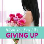 Do you ever feel like giving up? SunSparkleShine.com