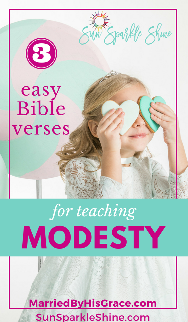 How can we help our girls learn modesty? Get started with these 3 easy bible verses to pray over them. SunSparkleShine.com