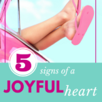 5 Characteristics of a Joyful Heart