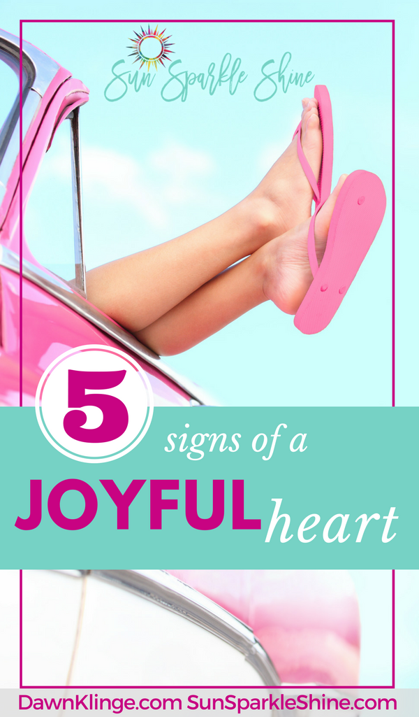 What does it mean to have a joyful heart? Here are 5 characteristics of a person with a joyful heart. Which one do you have? SunSparkleShine.com