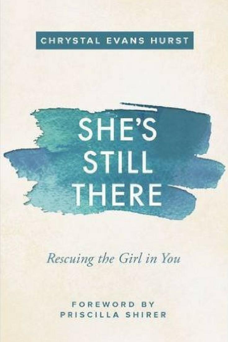 She's Still There - by Chrystal Evans Hurst - Christian Living - Christian Books