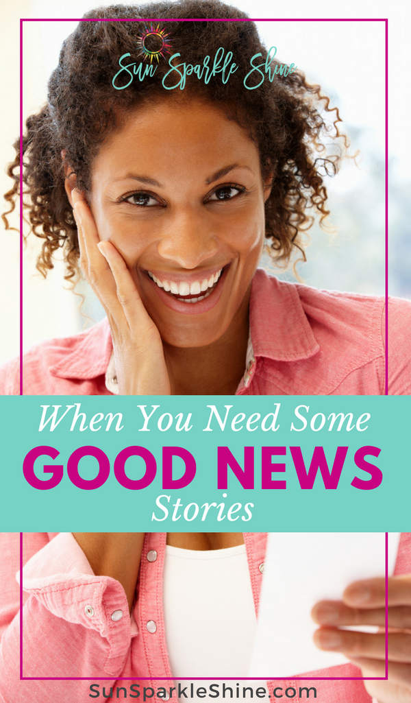 We all need some good news stories to get us through the storms of life. Here's an encouraging lift for your spirit. SunSparkleShine.com