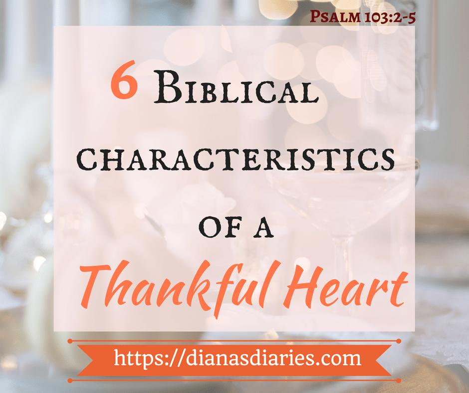 6 Biblical Characteristics of a Grateful Heart featured on SunSparkleShine.com #thankfulness #gratitude