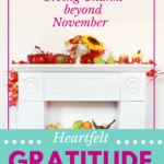 Sure, November is a time for thanksgiving, but how can we practice heartfelt gratitude throughout the year? Learn how by reading these faith-inspired posts. #gratitude #thankfulness