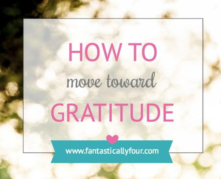 Move Toward Gratitude - Featured on SunSparkleShine.com #thankfulness #gratitude #Thanksgiving